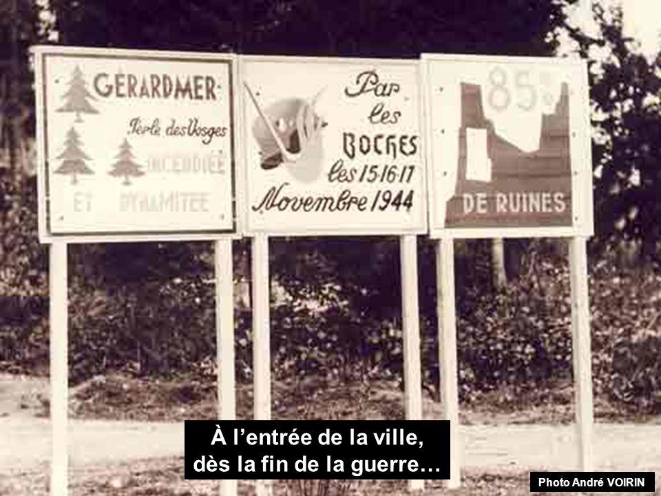 À l'entrée de la ville, dès la fin de la guerre…