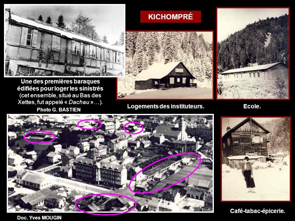 KICHOMPRÉ Une des premières baraques édifiées pour loger les sinistrés (cet ensemble, situé au Bas des Xettes, fut appelé « Dachau »…).