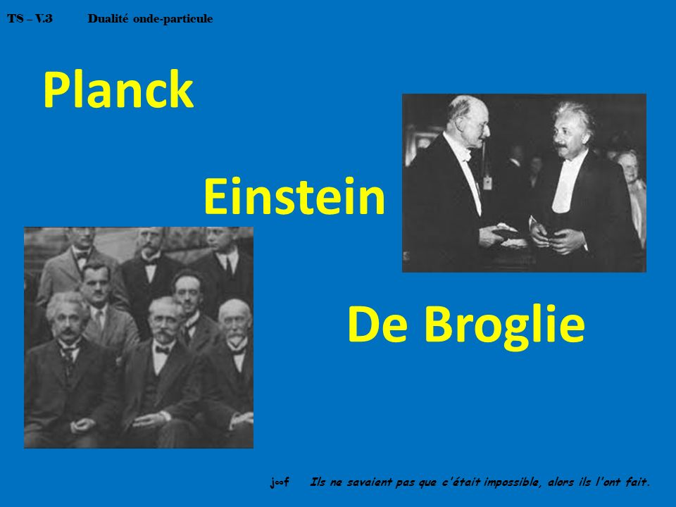 Planck Einstein De Broglie TS – V.3 Dualité onde-particule