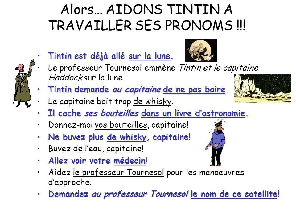 Alors… AIDONS TINTIN A TRAVAILLER SES PRONOMS !!!