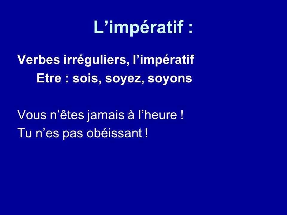 L'impératif : Verbes irréguliers, l'impératif