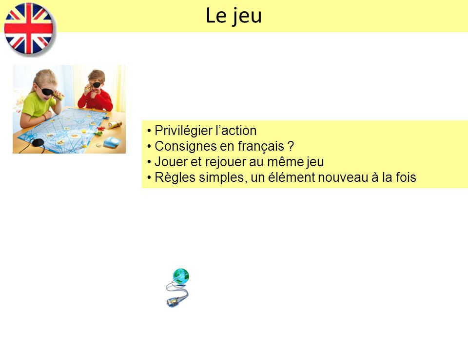 Le jeu Privilégier l'action Consignes en français