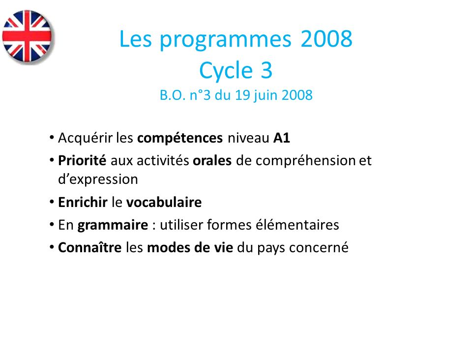 Les programmes 2008 Cycle 3 B.O. n°3 du 19 juin 2008