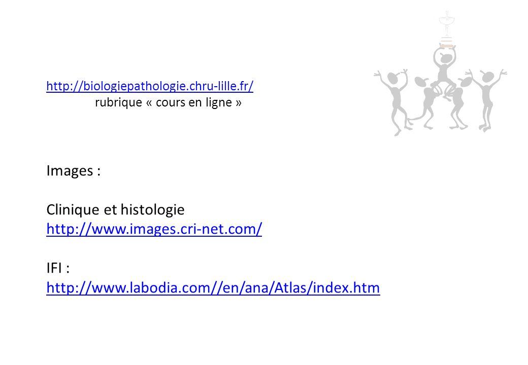 Clinique et histologie http://www.images.cri-net.com/ IFI :