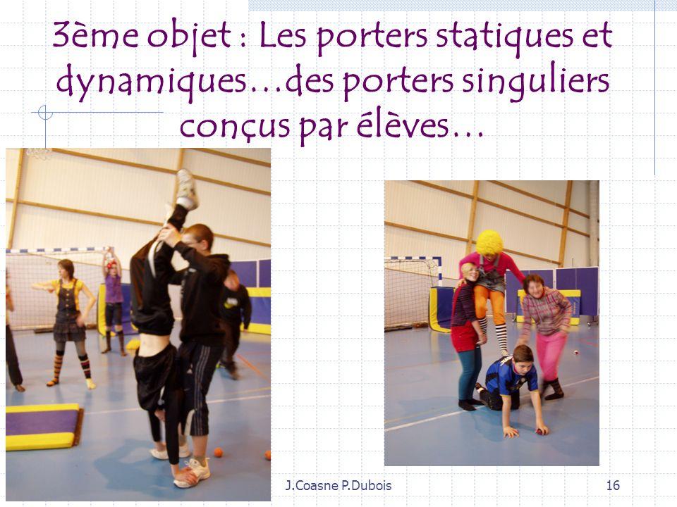 3ème objet : Les porters statiques et dynamiques…des porters singuliers conçus par élèves…