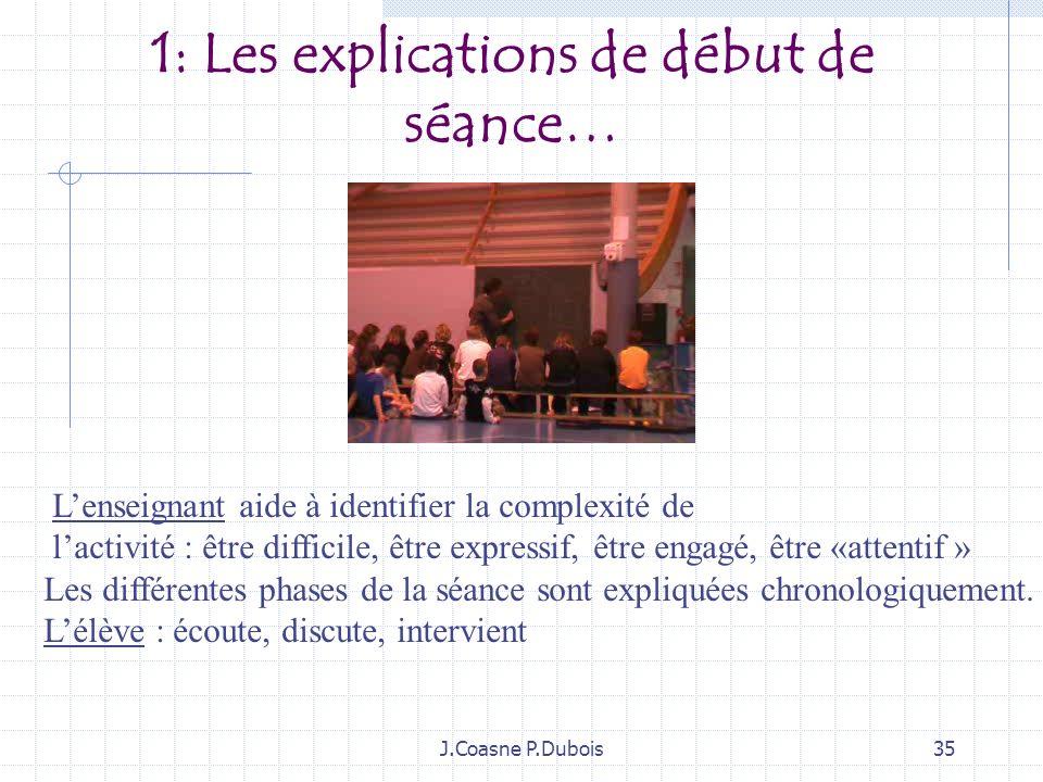 1: Les explications de début de séance…