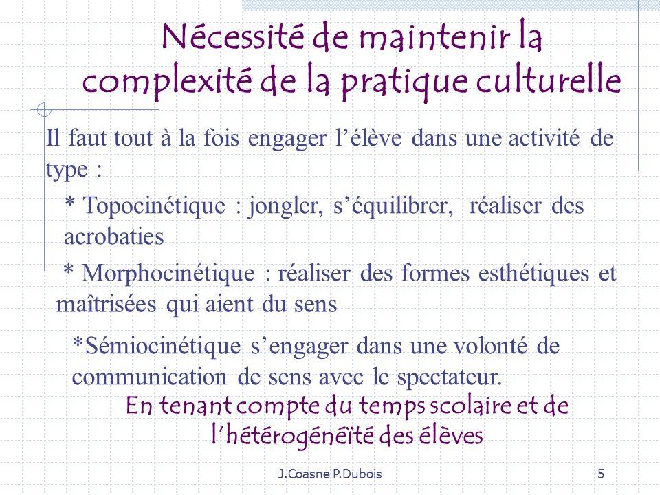 Nécessité de maintenir la complexité de la pratique culturelle