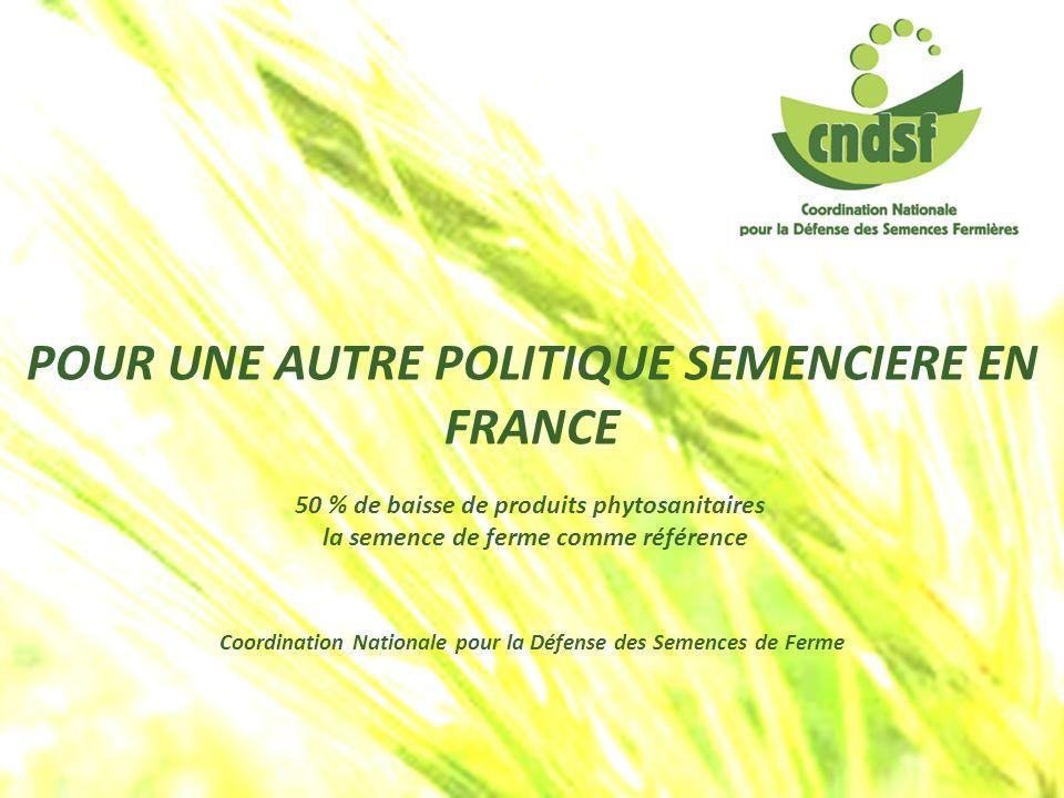 POUR UNE AUTRE POLITIQUE SEMENCIERE EN FRANCE