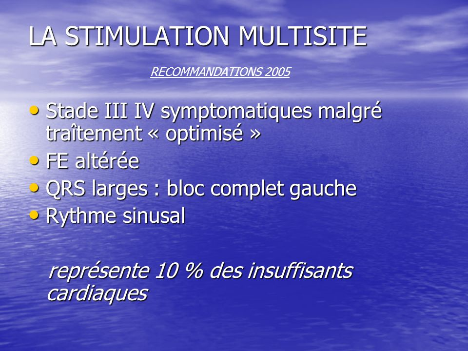 LA STIMULATION MULTISITE RECOMMANDATIONS 2005