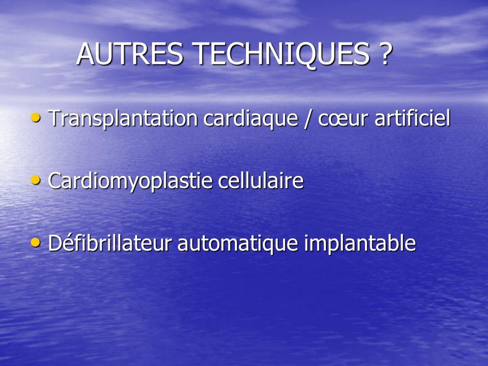 AUTRES TECHNIQUES Transplantation cardiaque / cœur artificiel