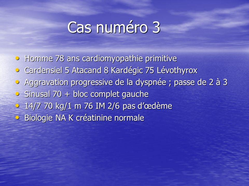 Cas numéro 3 Homme 78 ans cardiomyopathie primitive