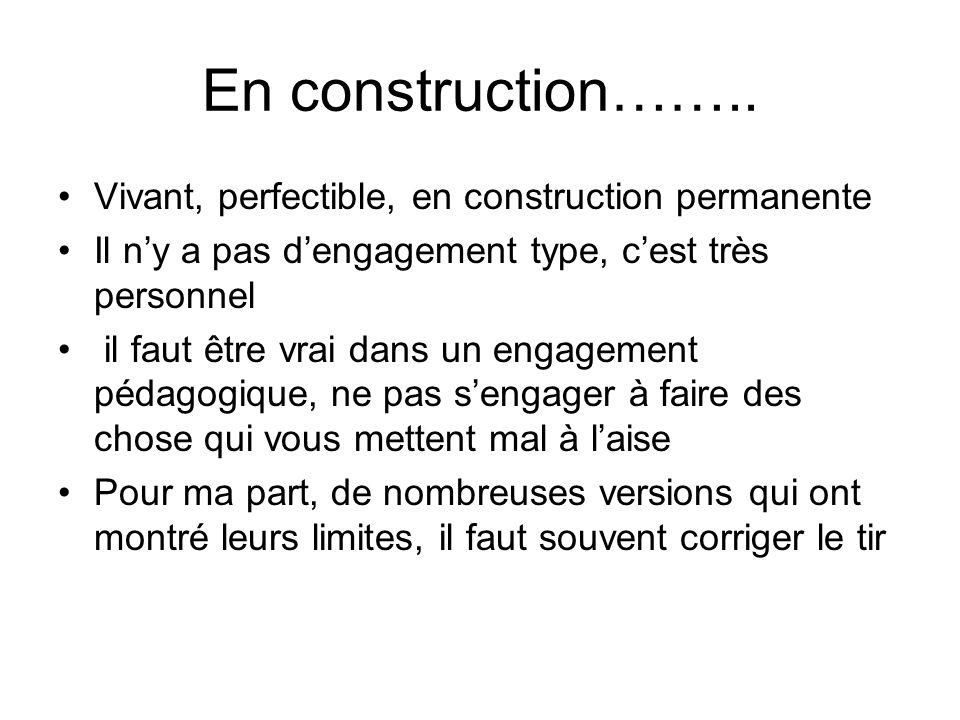 En construction…….. Vivant, perfectible, en construction permanente