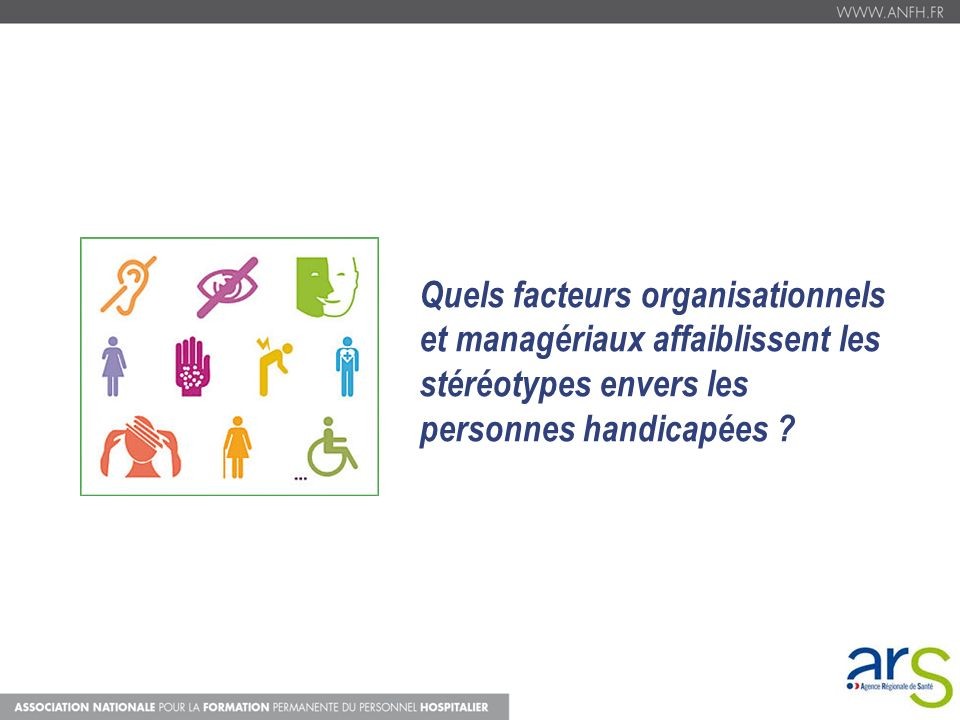 Quels facteurs organisationnels et managériaux affaiblissent les stéréotypes envers les personnes handicapées