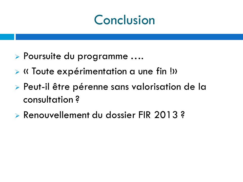 Conclusion Poursuite du programme ….