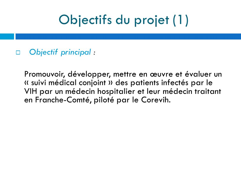 Objectifs du projet (1) Objectif principal :