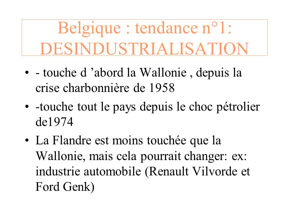 Belgique : tendance n°1: DESINDUSTRIALISATION