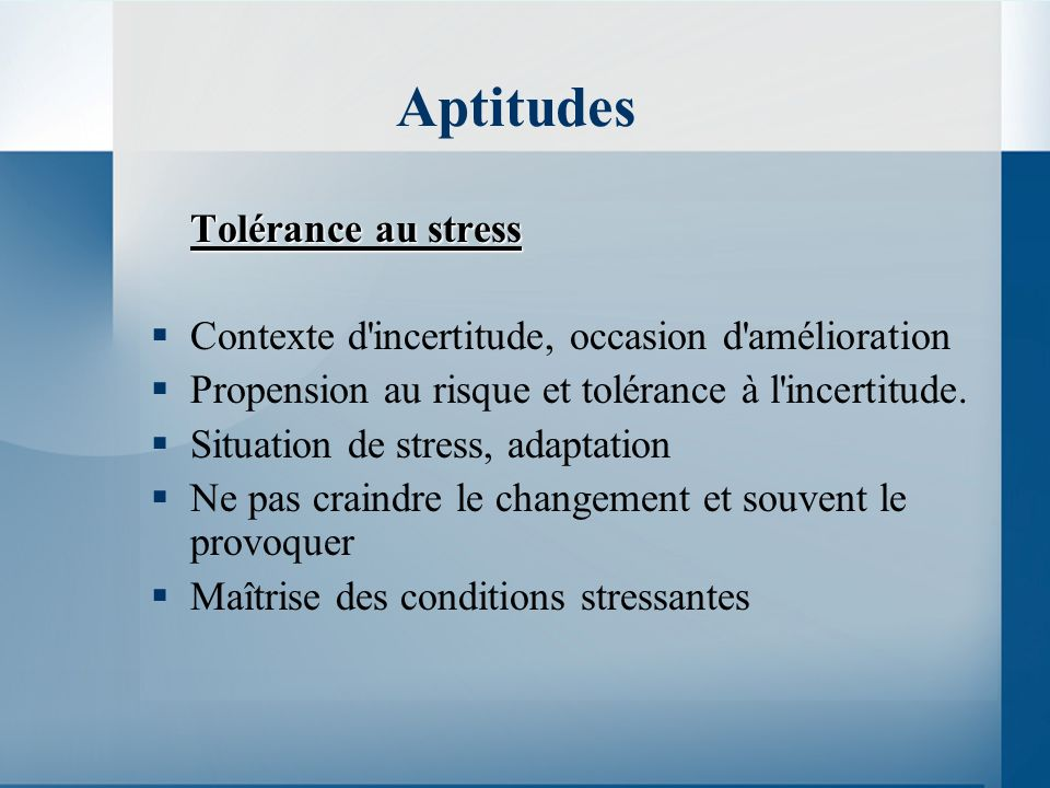 Aptitudes Tolérance au stress