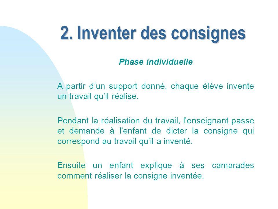 2. Inventer des consignes