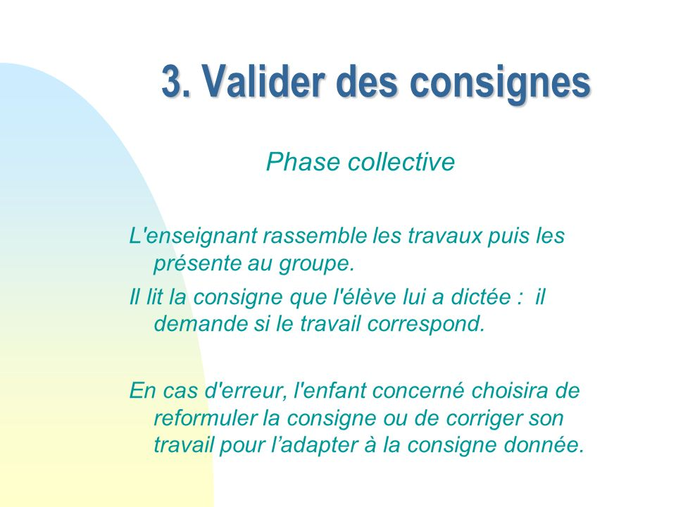 3. Valider des consignes Phase collective