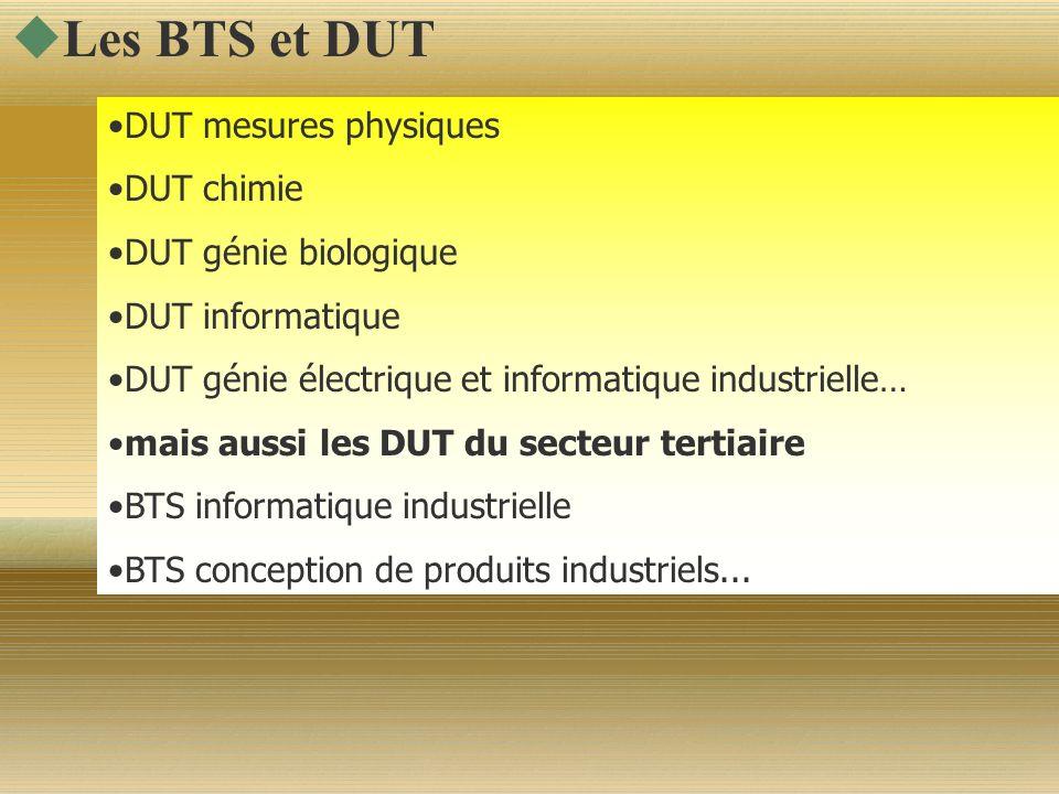 Les BTS et DUT DUT mesures physiques DUT chimie DUT génie biologique