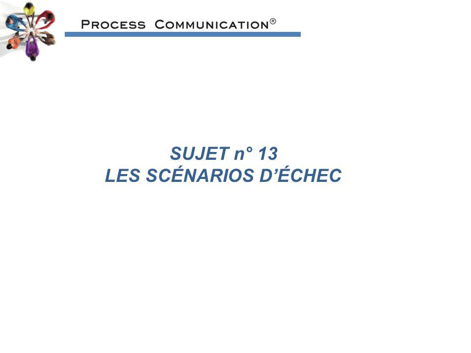 SUJET n° 13 LES SCÉNARIOS D'ÉCHEC