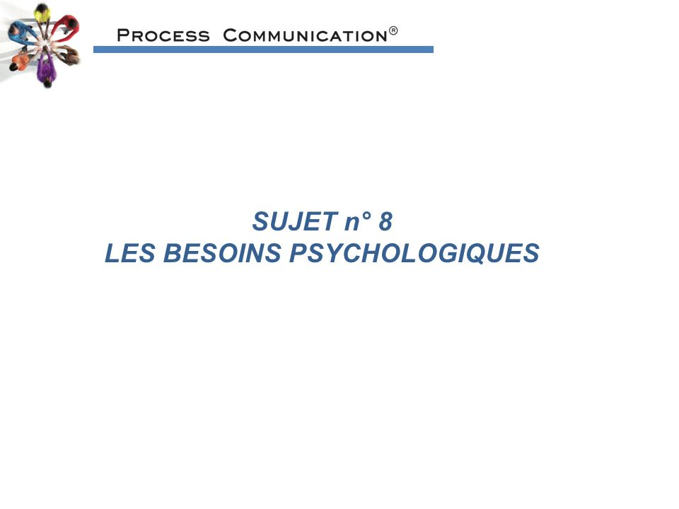 LES BESOINS PSYCHOLOGIQUES