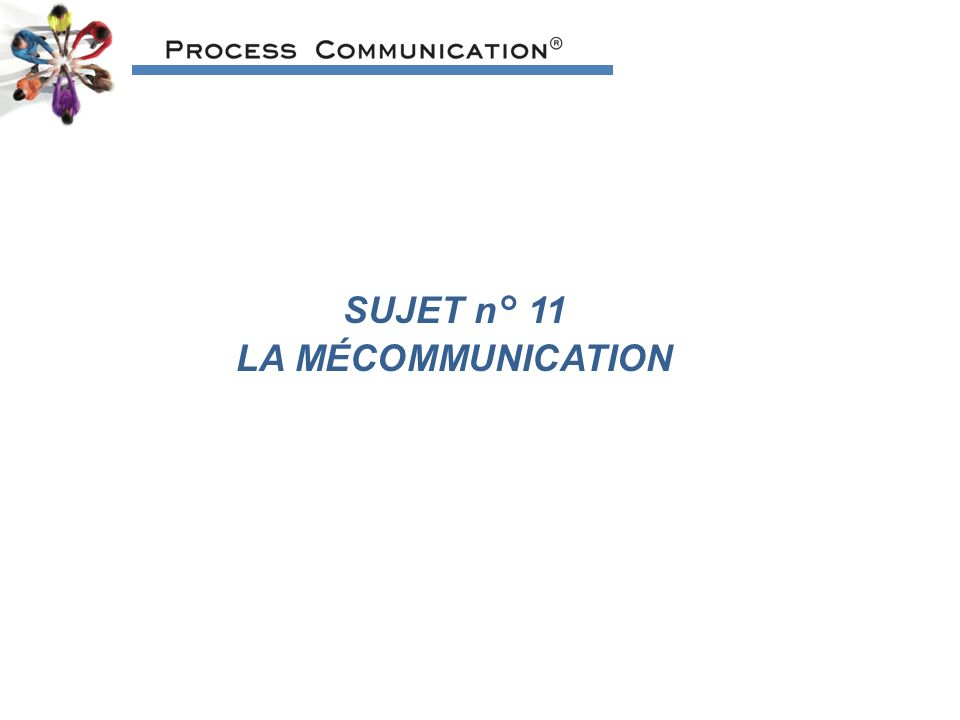 SUJET n° 11 LA MÉCOMMUNICATION