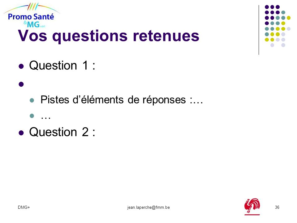 Vos questions retenues