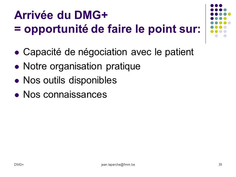 Arrivée du DMG+ = opportunité de faire le point sur: