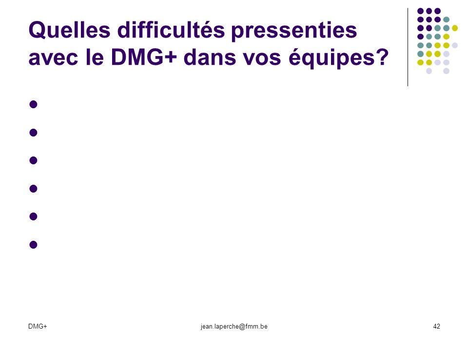 Quelles difficultés pressenties avec le DMG+ dans vos équipes