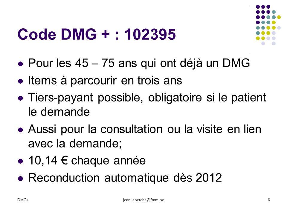 Code DMG + : 102395 Pour les 45 – 75 ans qui ont déjà un DMG