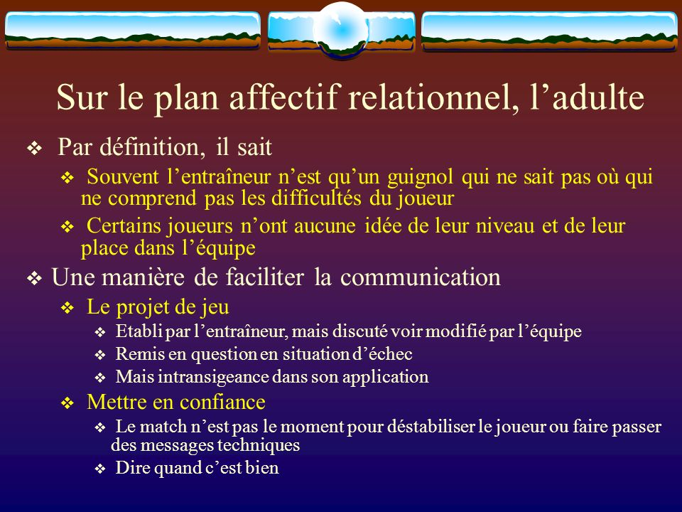 Sur le plan affectif relationnel, l'adulte
