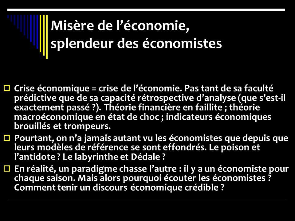 Misère de l'économie, splendeur des économistes