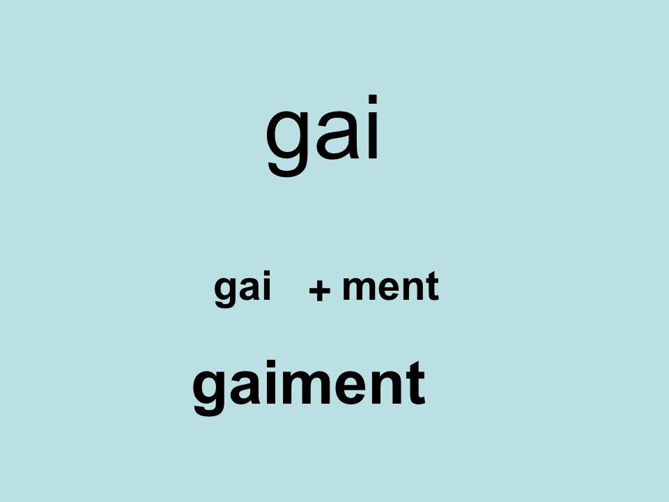 gai gai ment + gaiment