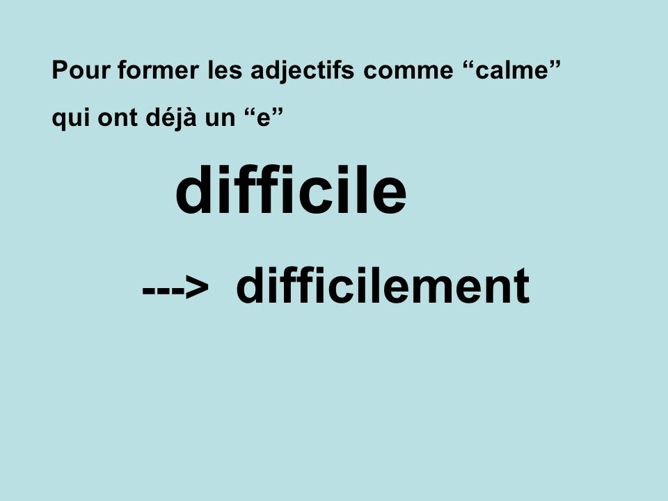 difficile difficilement --->
