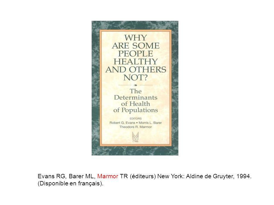 Evans RG, Barer ML, Marmor TR (éditeurs) New York: Aldine de Gruyter, 1994.