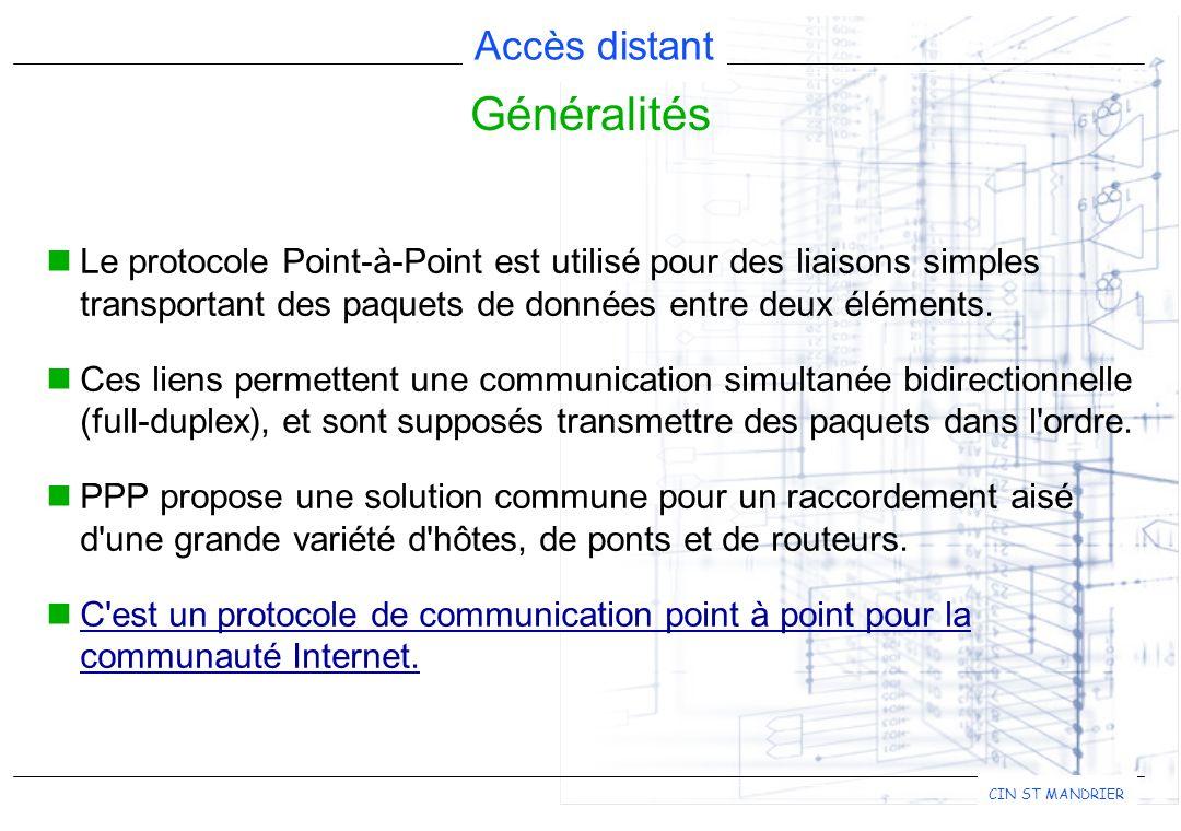 Généralités Le protocole Point-à-Point est utilisé pour des liaisons simples transportant des paquets de données entre deux éléments.