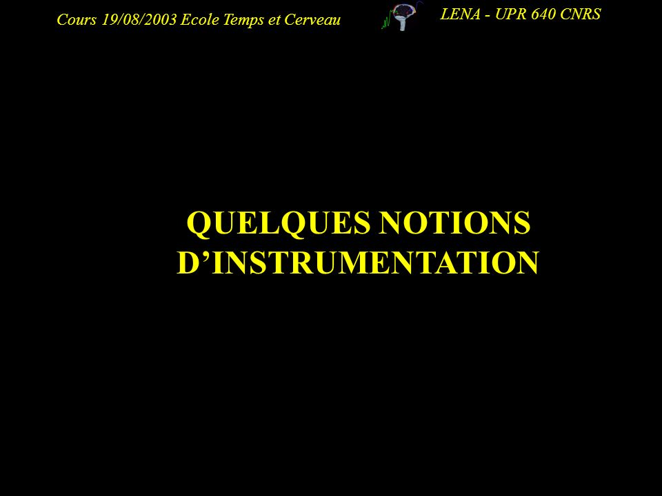 QUELQUES NOTIONS D'INSTRUMENTATION