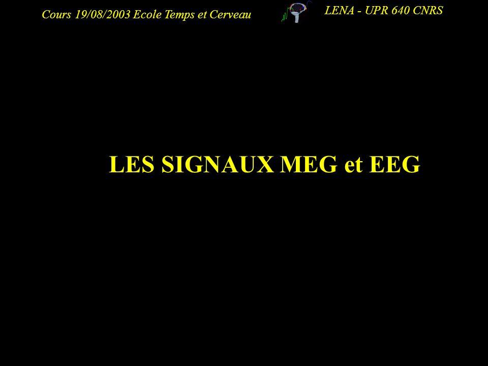 LENA - UPR 640 CNRS LES SIGNAUX MEG et EEG