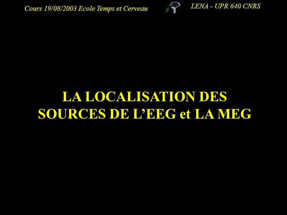 LA LOCALISATION DES SOURCES DE L'EEG et LA MEG