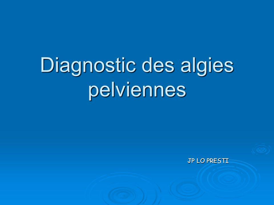 Diagnostic des algies pelviennes