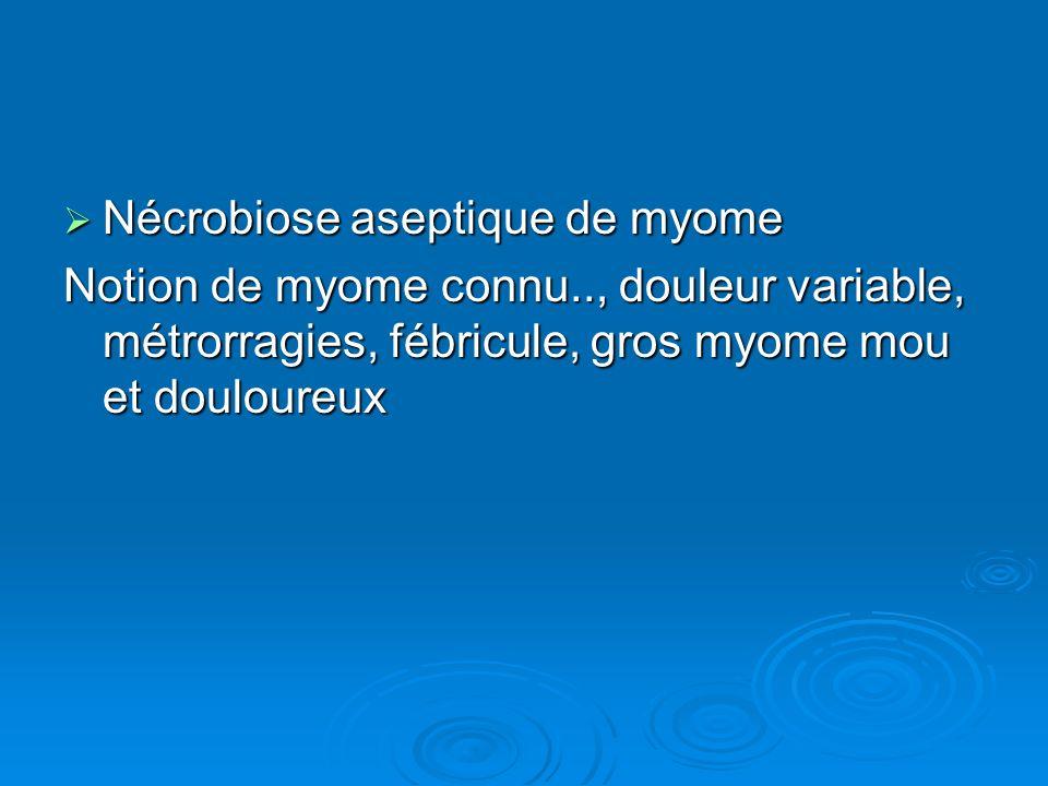 Nécrobiose aseptique de myome