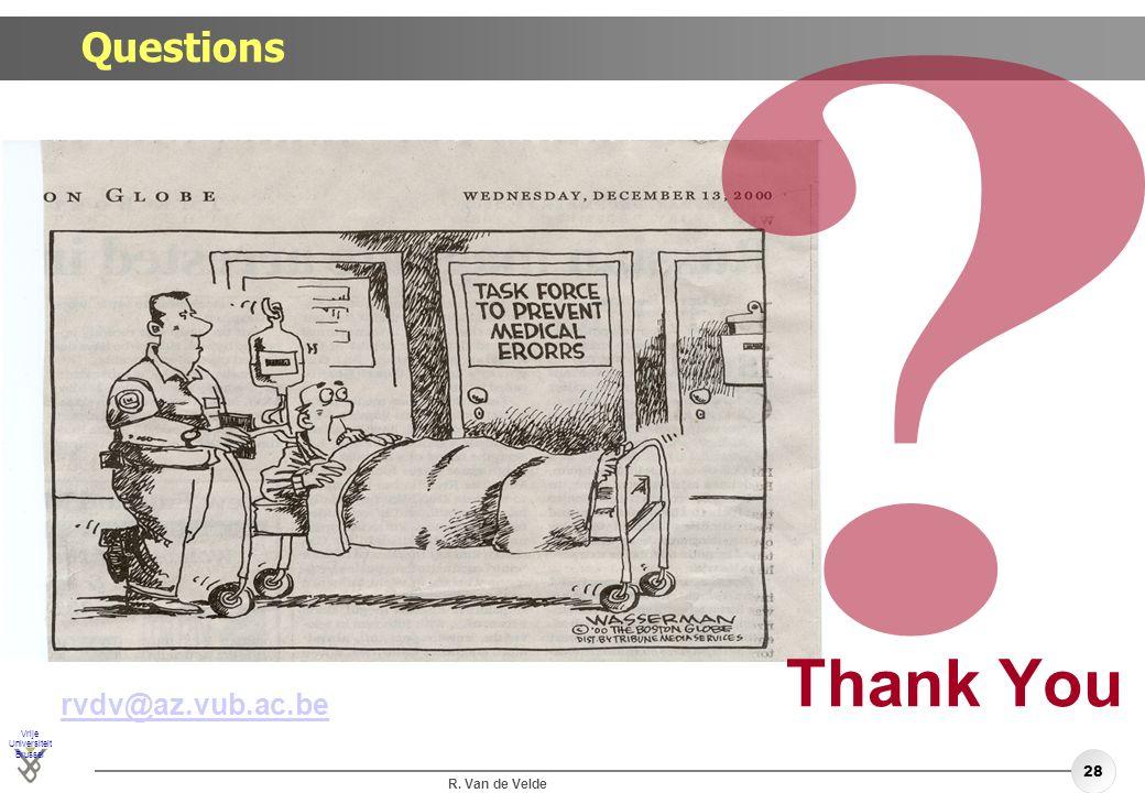 Questions rvdv@az.vub.ac.be Thank You