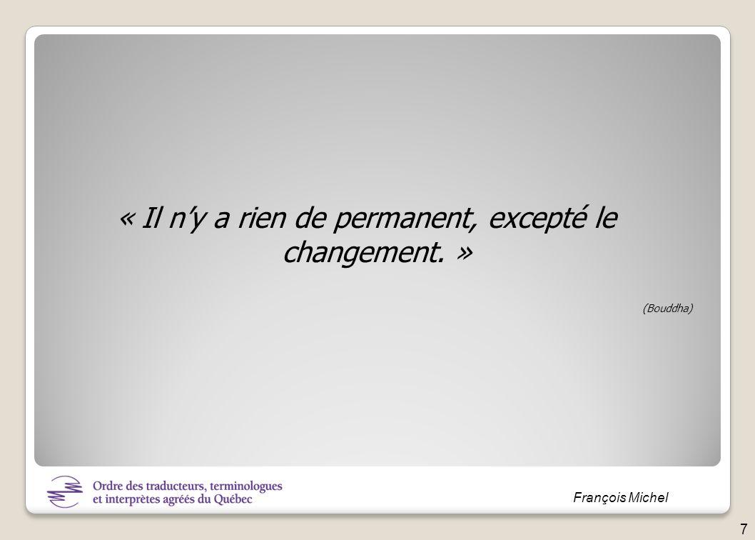 « Il n'y a rien de permanent, excepté le changement. »