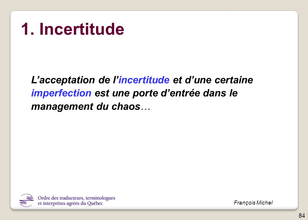 1. Incertitude L'acceptation de l'incertitude et d'une certaine