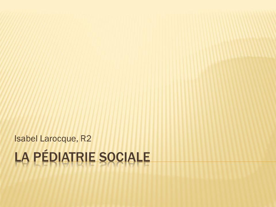 Isabel Larocque, R2 La pédiatrie sociale