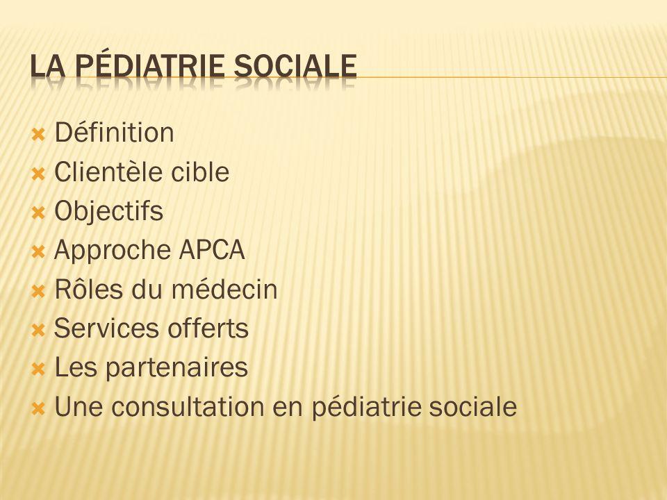 La pédiatrie sociale Définition Clientèle cible Objectifs