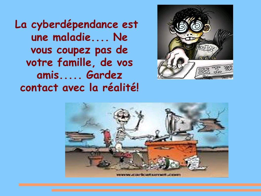 La cyberdépendance est une maladie