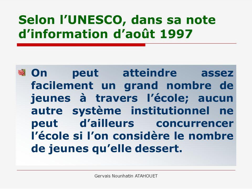 Selon l'UNESCO, dans sa note d'information d'août 1997
