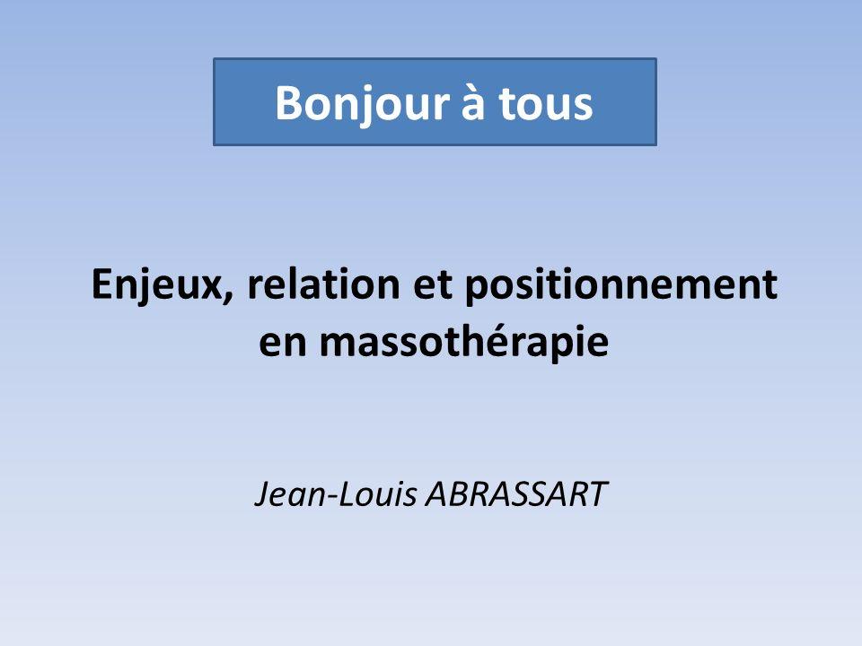 Enjeux, relation et positionnement en massothérapie